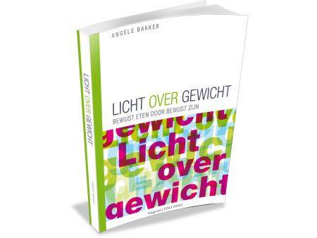 boek licht over gewicht Angele Bakker Nooitmeeropdieet