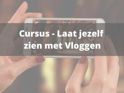 Laat jezelf zien met vloggen video cursus online
