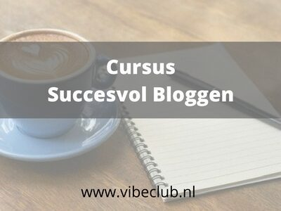Succesvol Bloggen vibe club blog leer bloggen