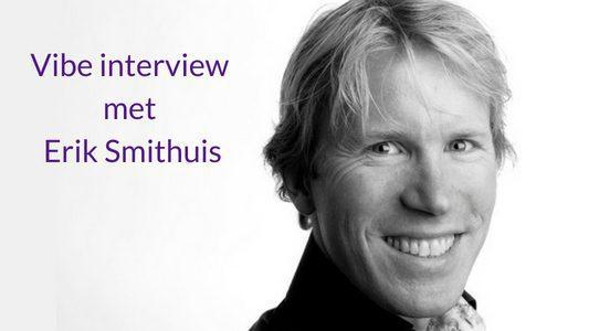 Geluk zit niet in een succesvol bedrijf – Erik Smithuis