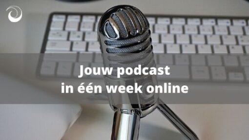 Jouw podcast in één week online