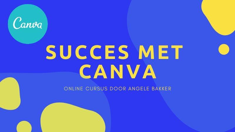 Succes met canva cursus canva voor beginners