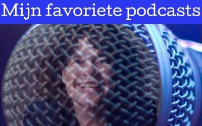 Mijn favoriete podcasts